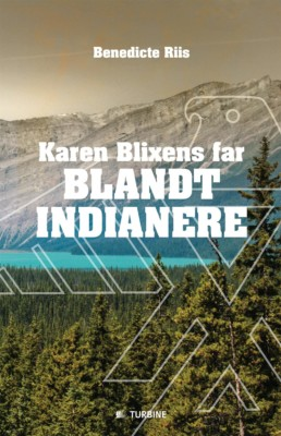 Karen Blixens far blandt indianere