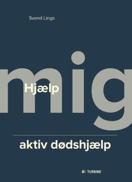Hjælp mig - aktiv dødshjælp