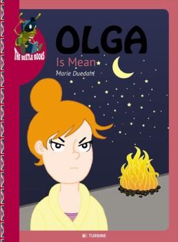 Olga is mean