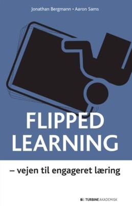 Flipped learning - vejen til engageret læring