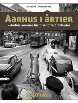 Aarhus i årtier¤1950'erne (Bind 1)