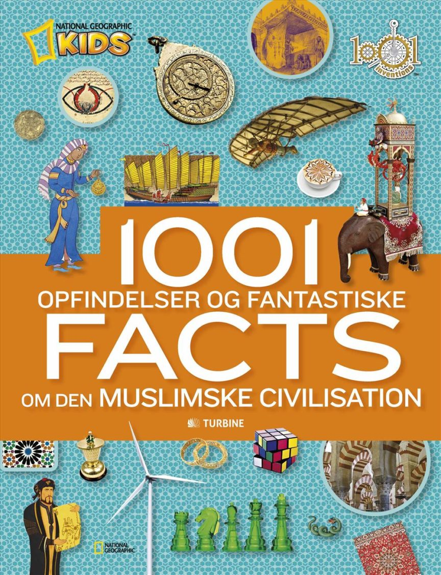 1001 opfindelser og fantastiske facts om den muslimske civilisation