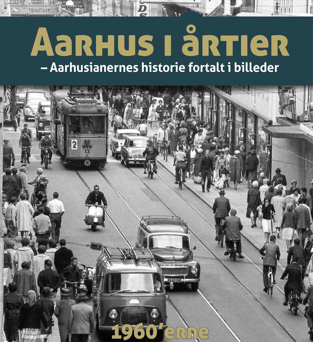 Aarhus i årtier¤1960'erne (Bind 2)
