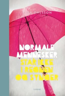 Normale mennesker står ikke i regnen og synger