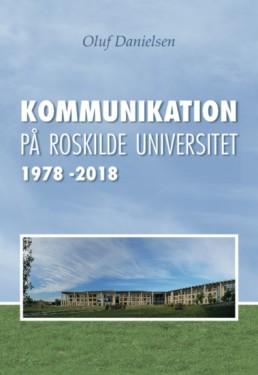Kommunikation på Roskilde Universitet 1978-2018