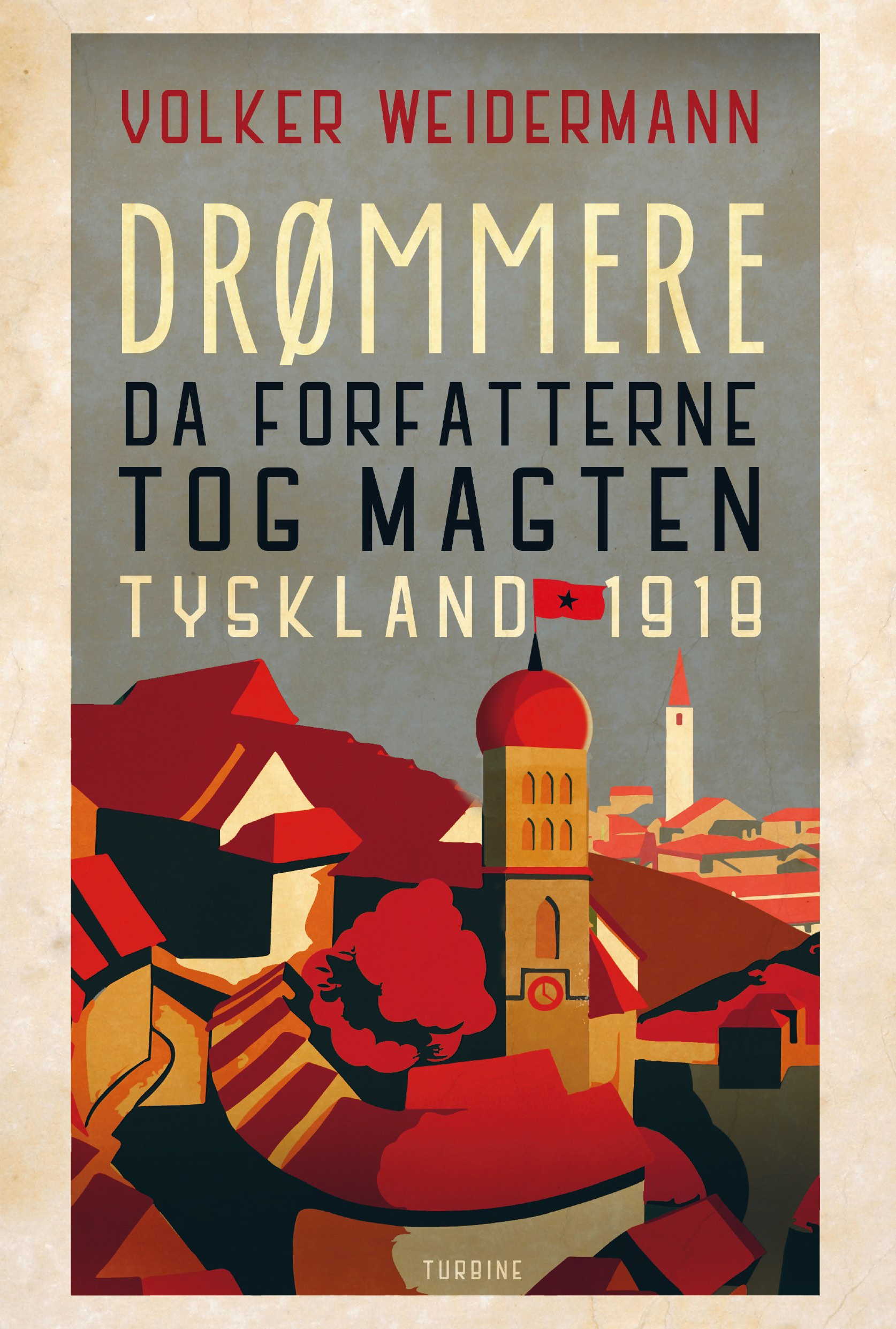 Drømmere - Da forfatterne greb magten Tyskland 1918