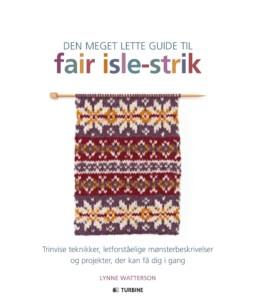 Den meget lette guide til Fair Isle Strik