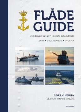 Flådeguide: Det danske søværn i det 21. århundrede.