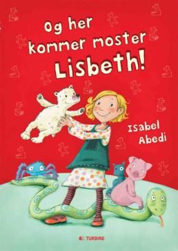 Og her kommer moster Lisbeth!