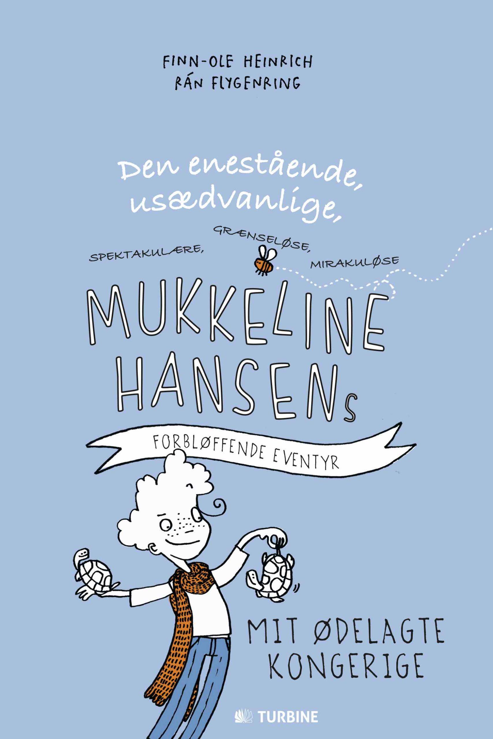 Mukkeline Hansens forbløffende eventyr