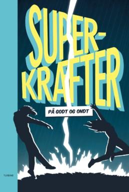 Superkræfter - på godt og ondt