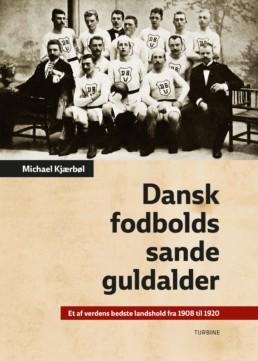 Dansk fodbolds sande guldalder