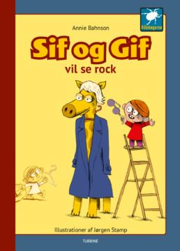 Sif og Gif vil se rock